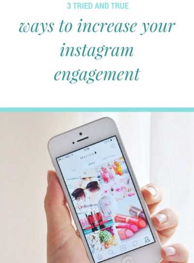 3 Tried And True Ways To Increase Your Instagram Engagement